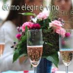 Cómo escoger el vino de tu boda